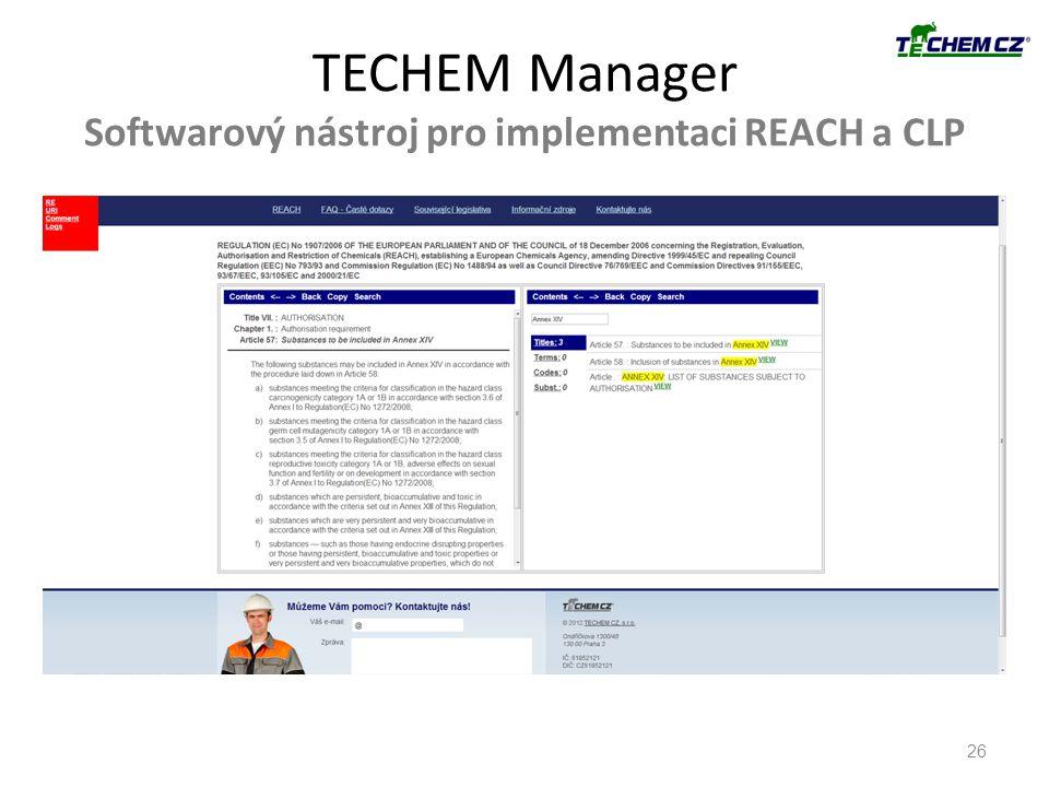 26 TECHEM Manager Softwarový nástroj pro implementaci REACH a CLP