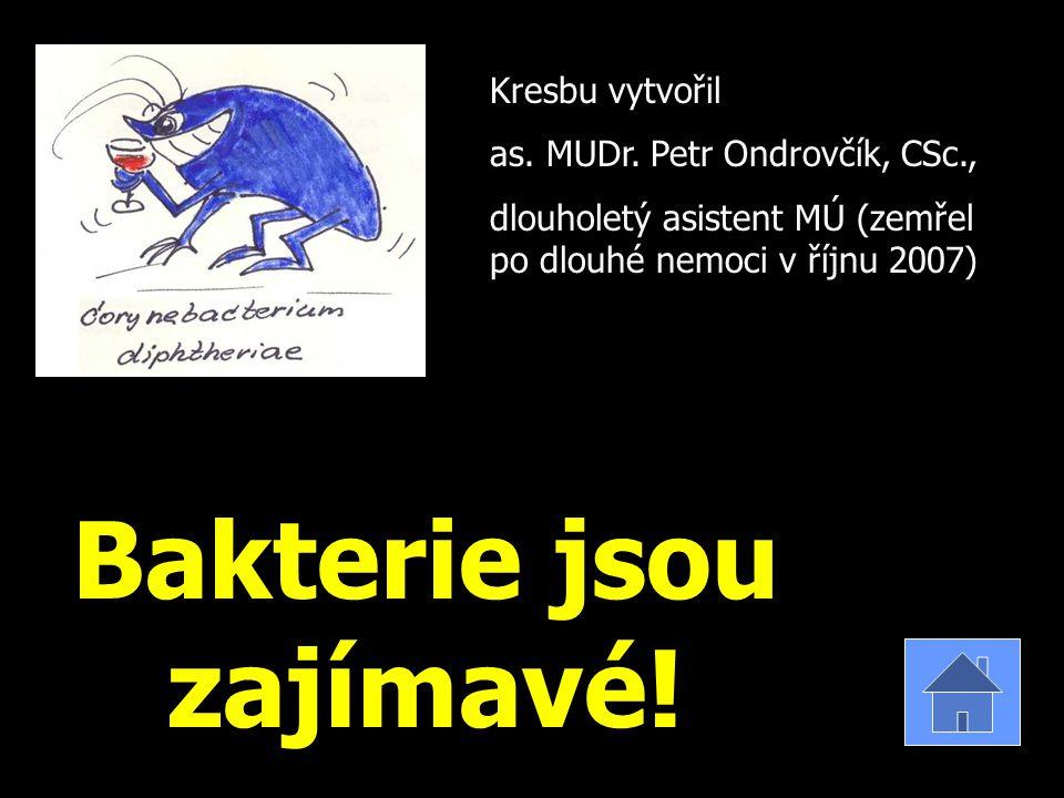 Bakterie jsou zajímavé! Kresbu vytvořil as. MUDr. Petr Ondrovčík, CSc., dlouholetý asistent MÚ (zemřel po dlouhé nemoci v říjnu 2007)
