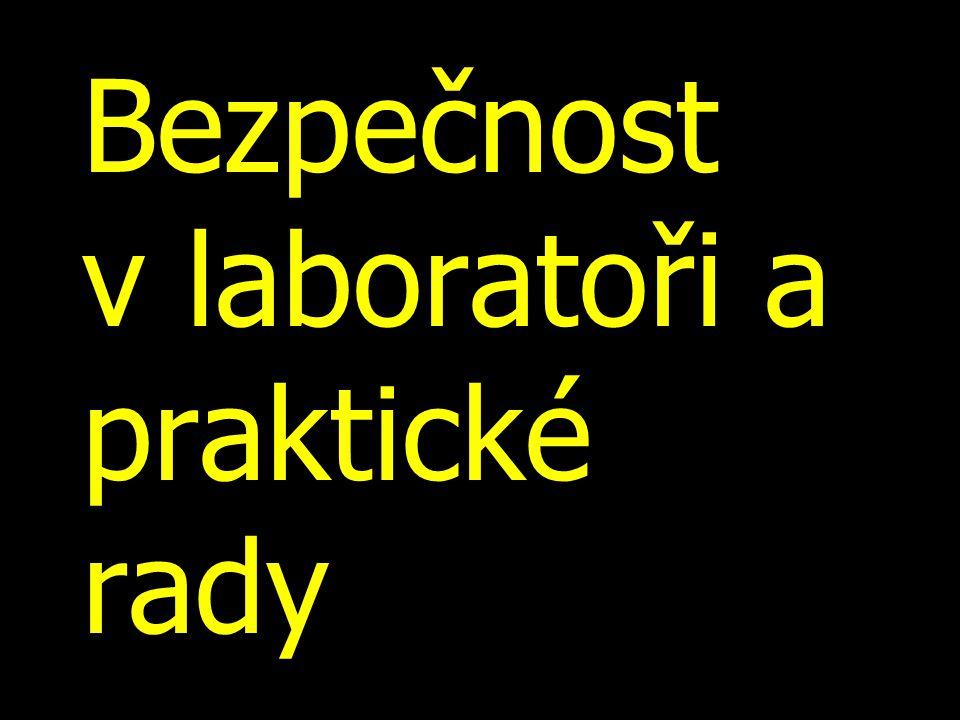 Bezpečnost v laboratoři a praktické rady