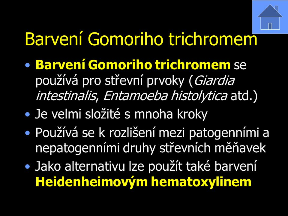 Barvení Gomoriho trichromem Barvení Gomoriho trichromem se používá pro střevní prvoky (Giardia intestinalis, Entamoeba histolytica atd.) Je velmi slož