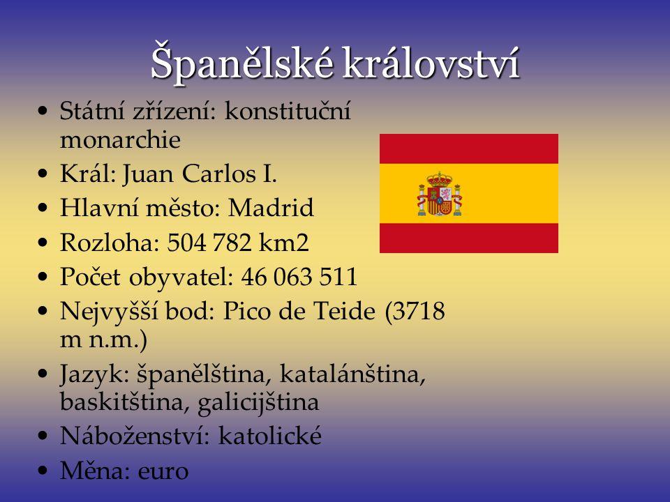 Španělské království Státní zřízení: konstituční monarchie Král: Juan Carlos I. Hlavní město: Madrid Rozloha: 504 782 km2 Počet obyvatel: 46 063 511 N