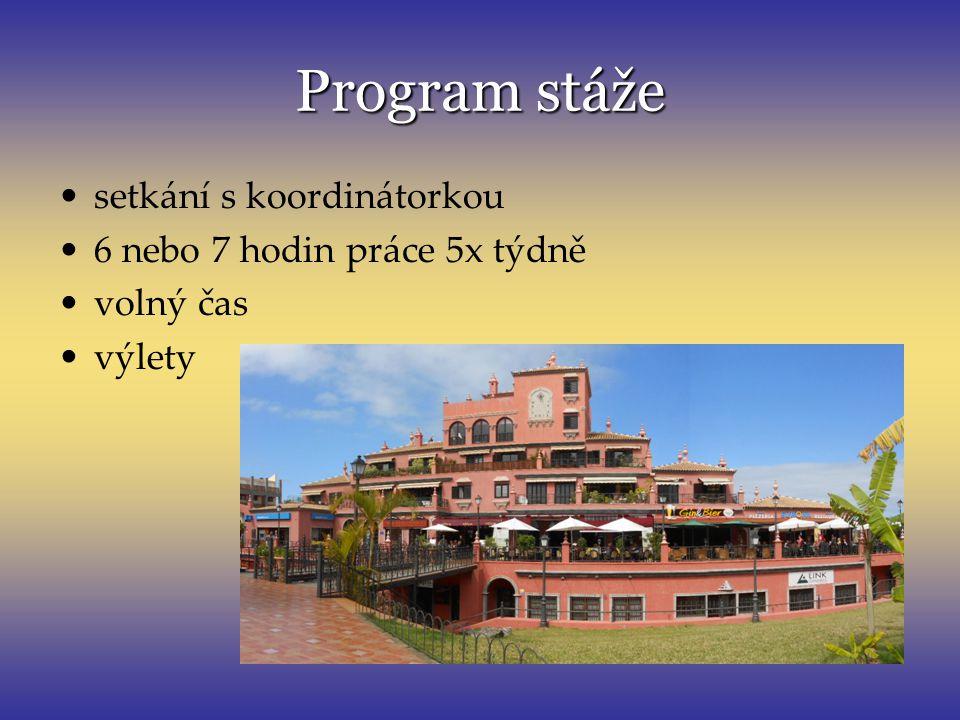 Program stáže setkání s koordinátorkou 6 nebo 7 hodin práce 5x týdně volný čas výlety