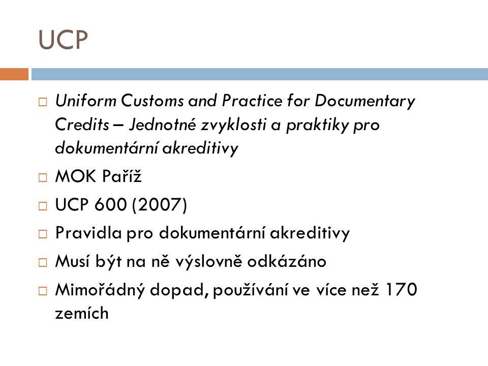 UCP  Uniform Customs and Practice for Documentary Credits – Jednotné zvyklosti a praktiky pro dokumentární akreditivy  MOK Paříž  UCP 600 (2007) 