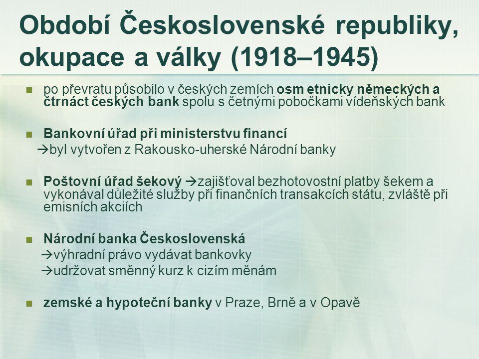 Období Československé republiky, okupace a války (1918–1945) po převratu působilo v českých zemích osm etnicky německých a čtrnáct českých bank spolu