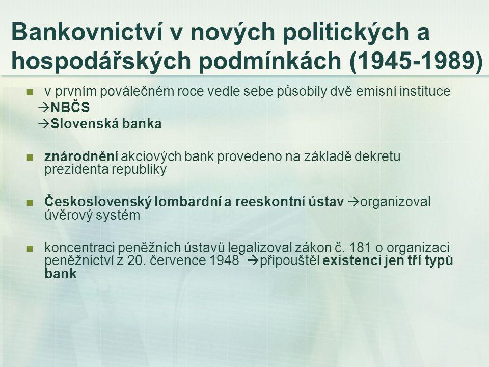 Bankovnictví v nových politických a hospodářských podmínkách (1945-1989) v prvním poválečném roce vedle sebe působily dvě emisní instituce  NBČS  Sl