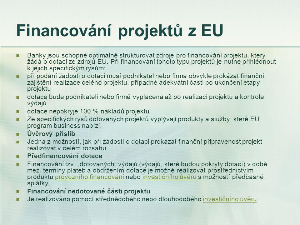 Financování projektů z EU Banky jsou schopné optimálně strukturovat zdroje pro financování projektu, který žádá o dotaci ze zdrojů EU. Při financování