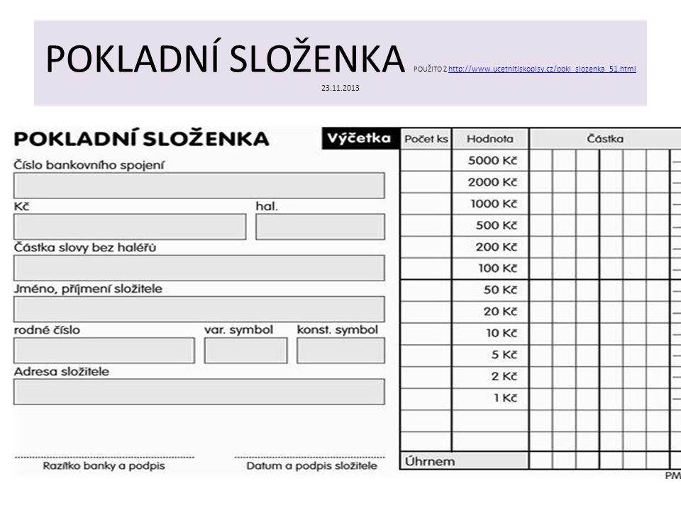 POKLADNÍ SLOŽENKA POUŽITO Z http://www.ucetnitiskopisy.cz/pokl_slozenka_51.html 23.11.2013 http://www.ucetnitiskopisy.cz/pokl_slozenka_51.html