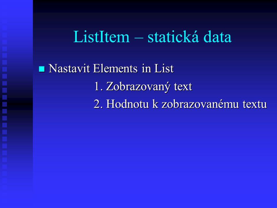 ListItem – dynamická data Pouze pomocí trigerru: Pouze pomocí trigerru:declare list_id ITEM := FIND_ITEM( ); list_id ITEM := FIND_ITEM( ); group RecordGroup; group RecordGroup; status NUMBER; status NUMBER;BEGIN group:= group:= Create_Group_From_Query(, ); Create_Group_From_Query(, ); status := Populate_Group( ); status := Populate_Group( ); Populate_List(list_id, group); Populate_List(list_id, group);END;
