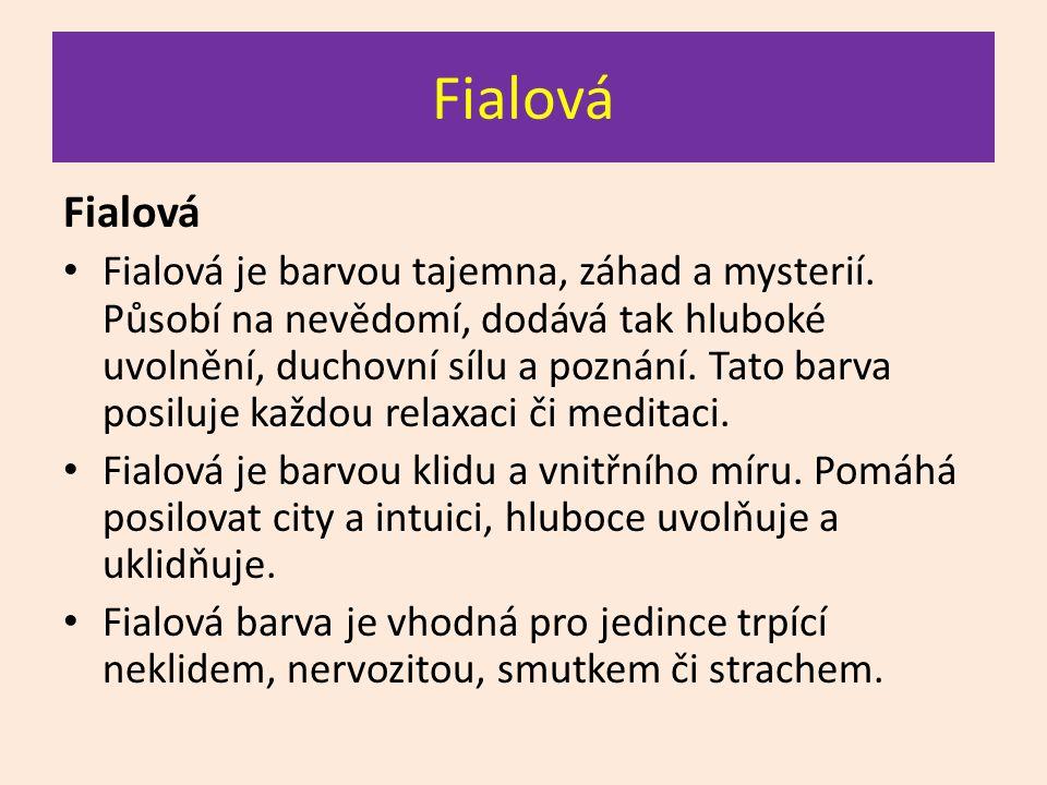 Fialová Fialová je barvou tajemna, záhad a mysterií. Působí na nevědomí, dodává tak hluboké uvolnění, duchovní sílu a poznání. Tato barva posiluje kaž