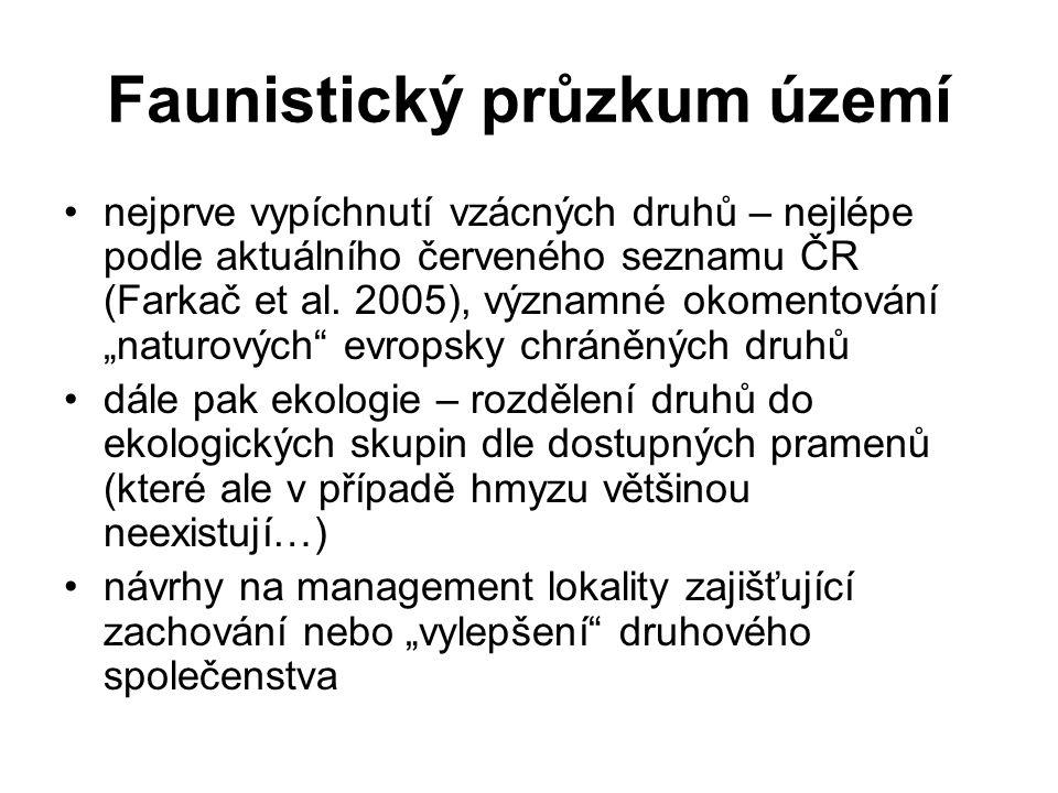 Faunistický průzkum území nejprve vypíchnutí vzácných druhů – nejlépe podle aktuálního červeného seznamu ČR (Farkač et al.