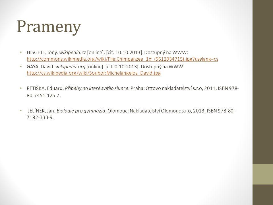 Prameny HISGETT, Tony. wikipedia.cz [online]. [cit. 10.10.2013]. Dostupný na WWW: http://commons.wikimedia.org/wiki/File:Chimpanzee_1d_(5512034715).jp