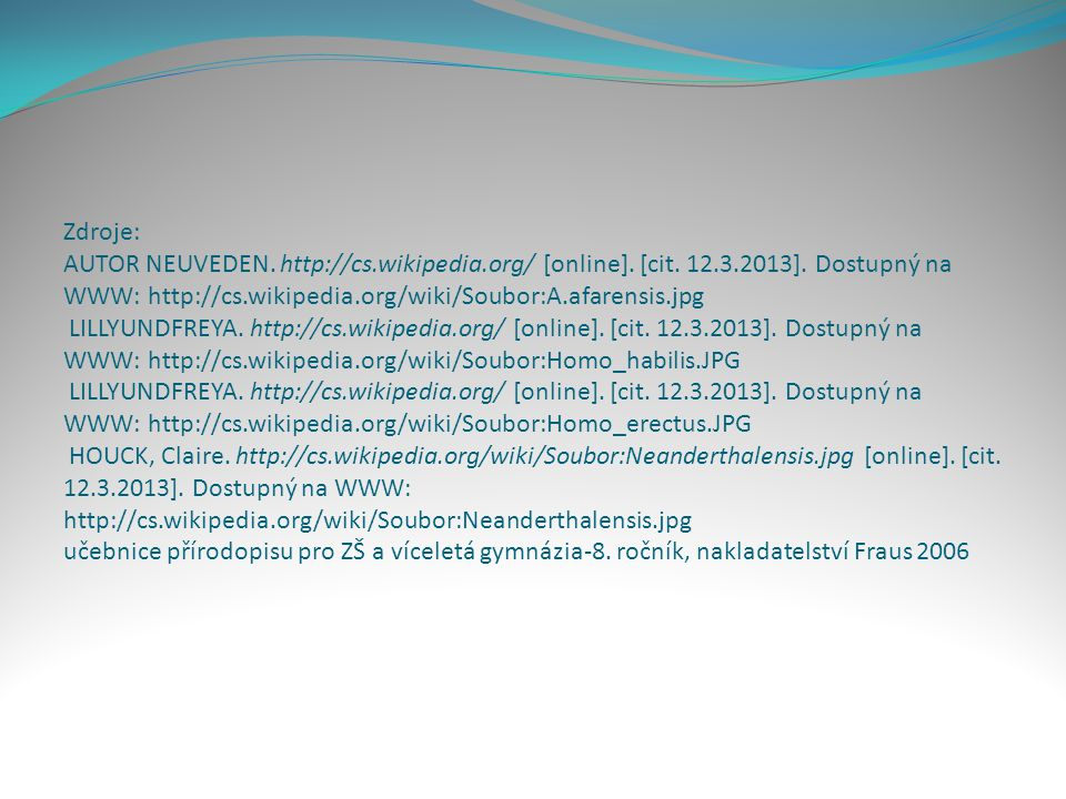 Zdroje: AUTOR NEUVEDEN.http://cs.wikipedia.org/ [online].
