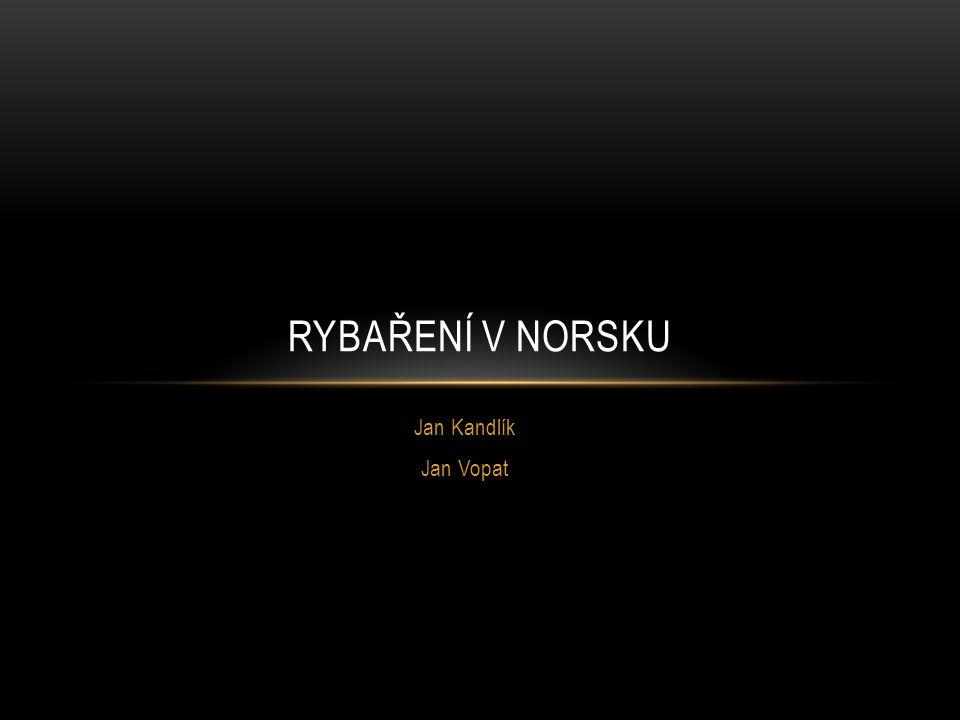 Jan Kandlík Jan Vopat RYBAŘENÍ V NORSKU