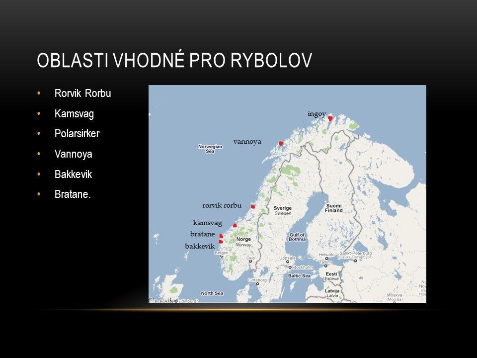 OBLASTI VHODNÉ PRO RYBOLOV Rorvik Rorbu Kamsvag Polarsirker Vannoya Bakkevik Bratane.