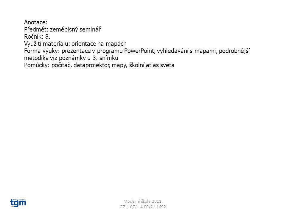 Anotace: Předmět: zeměpisný seminář Ročník: 8. Využití materiálu: orientace na mapách Forma výuky: prezentace v programu PowerPoint, vyhledávání s map