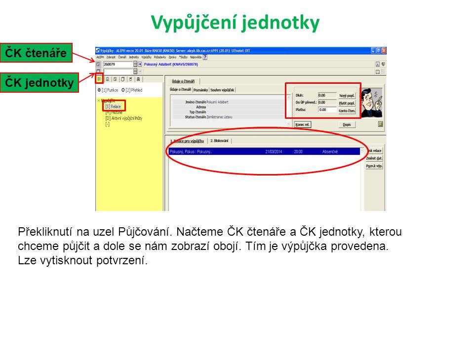Vypůjčení jednotky ČK čtenáře ČK jednotky Překliknutí na uzel Půjčování.