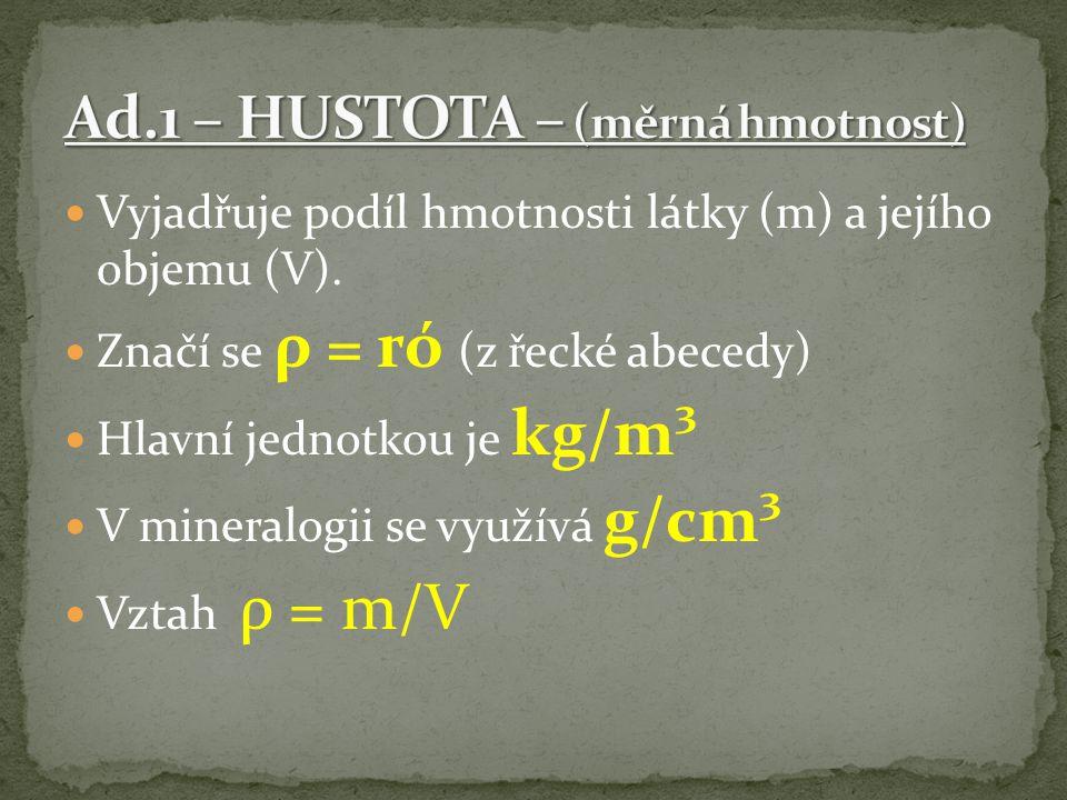 Vyjadřuje podíl hmotnosti látky (m) a jejího objemu (V).
