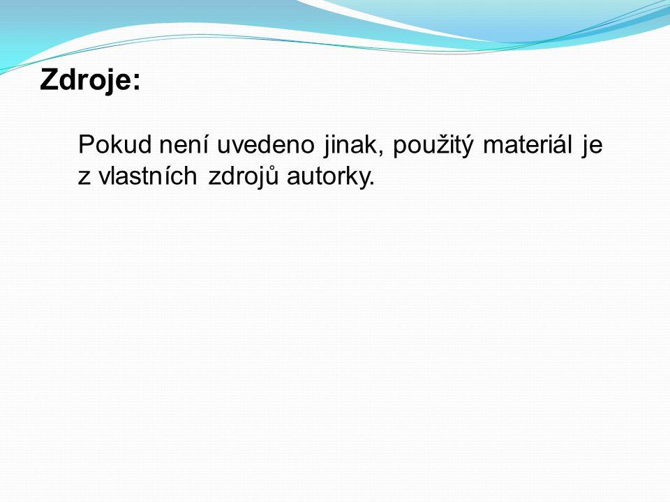 Zdroje: Pokud není uvedeno jinak, použitý materiál je z vlastních zdrojů autorky.