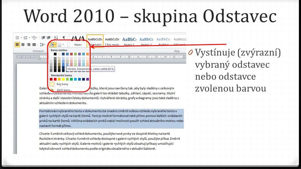Word 2010 – skupina Odstavec 0 Vystínuje (zvýrazní) vybraný odstavec nebo odstavce zvolenou barvou