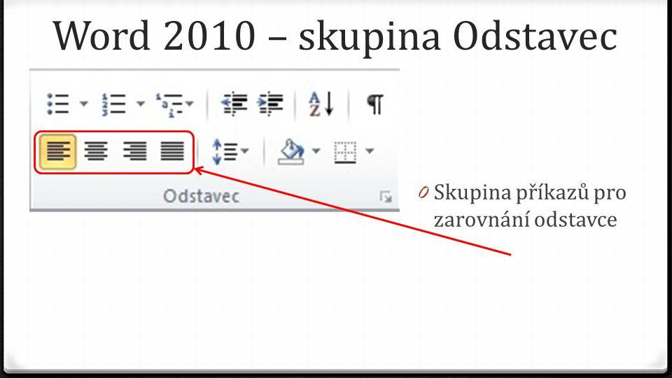 Word 2010 – skupina Odstavec 0 Kliknutím na tuto ikonu zarovnáme text odstavce vlevo Galerie na kartě Vložení obsahují položky, které jsou navrženy tak, aby byly sladěny s celkovým vzhledem dokumentu.