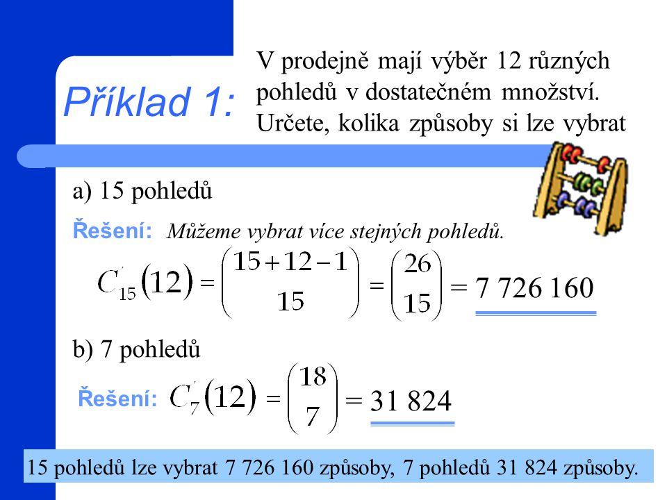 15 pohledů lze vybrat 7 726 160 způsoby, 7 pohledů 31 824 způsoby.