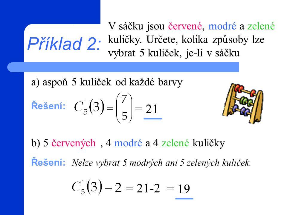 Příklad 3: Určete počet všech ∆, z nichž žádné dva nejsou shodné a jejichž strana má velikost 4, 5, 6, 7, 8 nebo 9 cm.