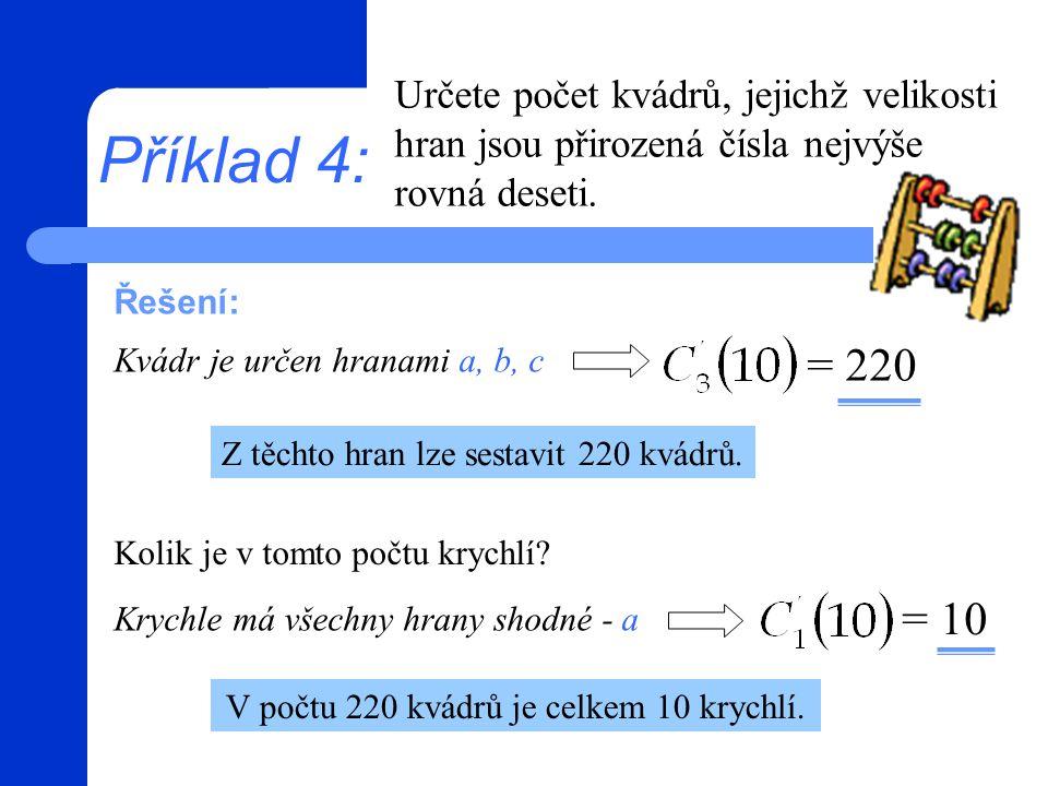 Příklad 4: Určete počet kvádrů, jejichž velikosti hran jsou přirozená čísla nejvýše rovná deseti.