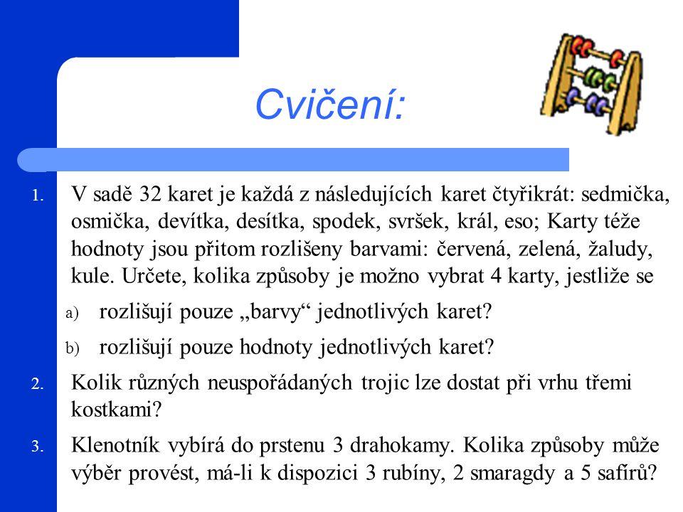 1. V sadě 32 karet je každá z následujících karet čtyřikrát: sedmička, osmička, devítka, desítka, spodek, svršek, král, eso; Karty téže hodnoty jsou p