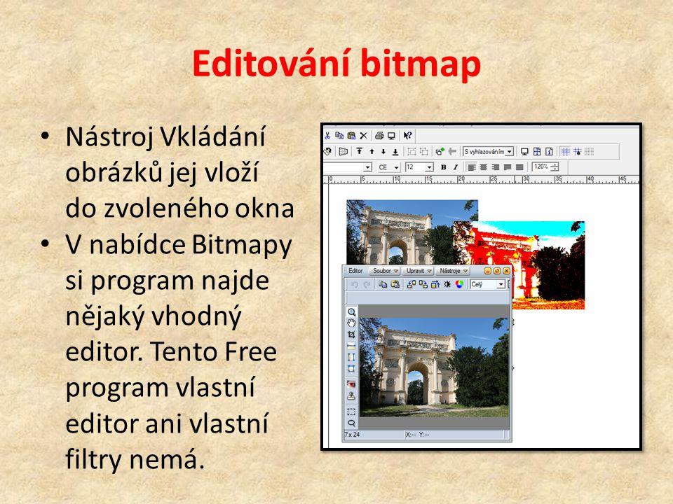 Editování bitmap Nástroj Vkládání obrázků jej vloží do zvoleného okna V nabídce Bitmapy si program najde nějaký vhodný editor.