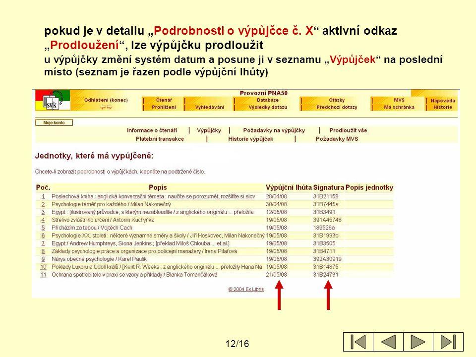 """12/16 pokud je v detailu """"Podrobnosti o výpůjčce č."""