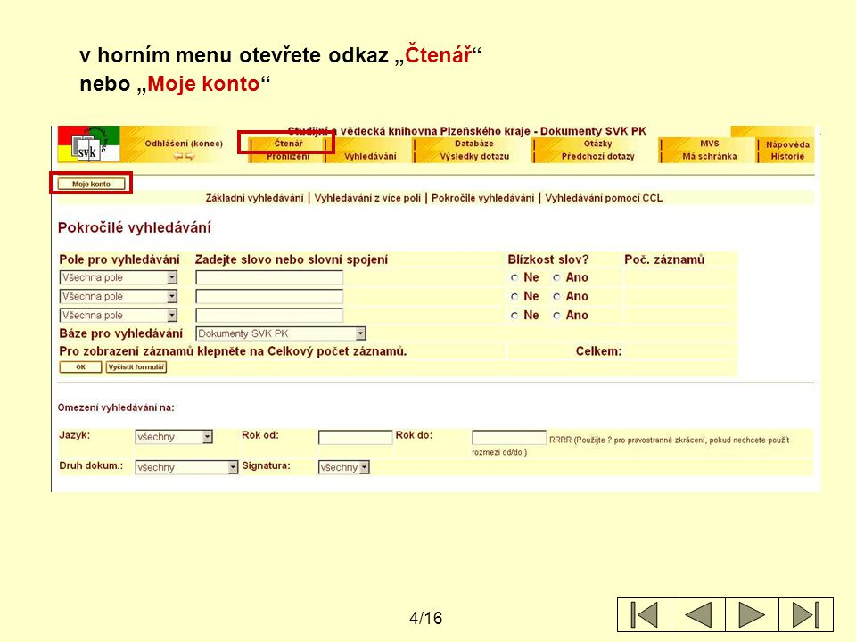 """4/16 v horním menu otevřete odkaz """"Čtenář nebo """"Moje konto"""