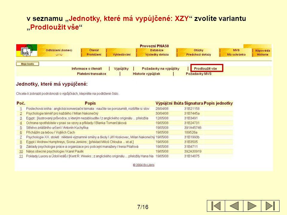 """8/16 v seznamu """"Jednotky, které má vypůjčené: XZY zvolíte variantu """"Prodloužit vše v tomto případě Vám systém po proceduře hromadného prodloužení označí ty jednotky, které nelze prodloužit"""