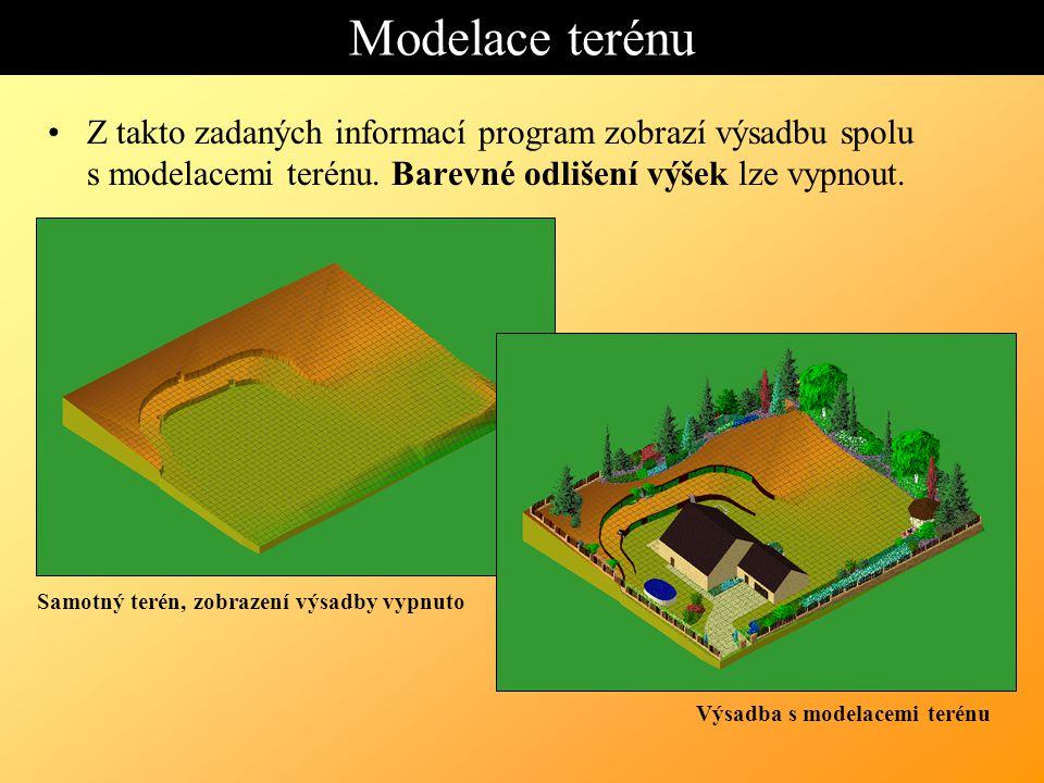 Modelace terénu Z takto zadaných informací program zobrazí výsadbu spolu s modelacemi terénu.