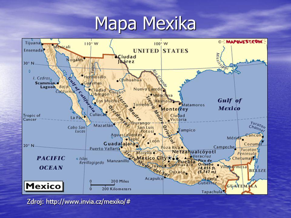 Mapa Mexika Zdroj: http://www.invia.cz/mexiko/#