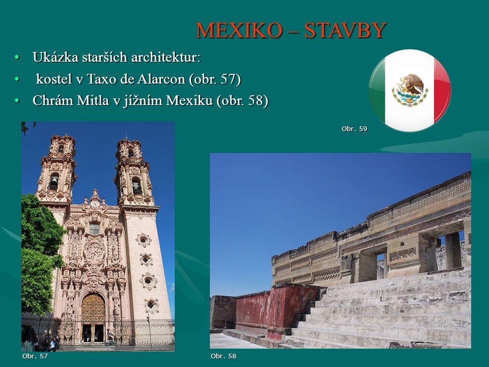 MEXIKO – STAVBY Ukázka starších architektur:Ukázka starších architektur: kostel v Taxo de Alarcon (obr. 57) kostel v Taxo de Alarcon (obr. 57) Chrám M