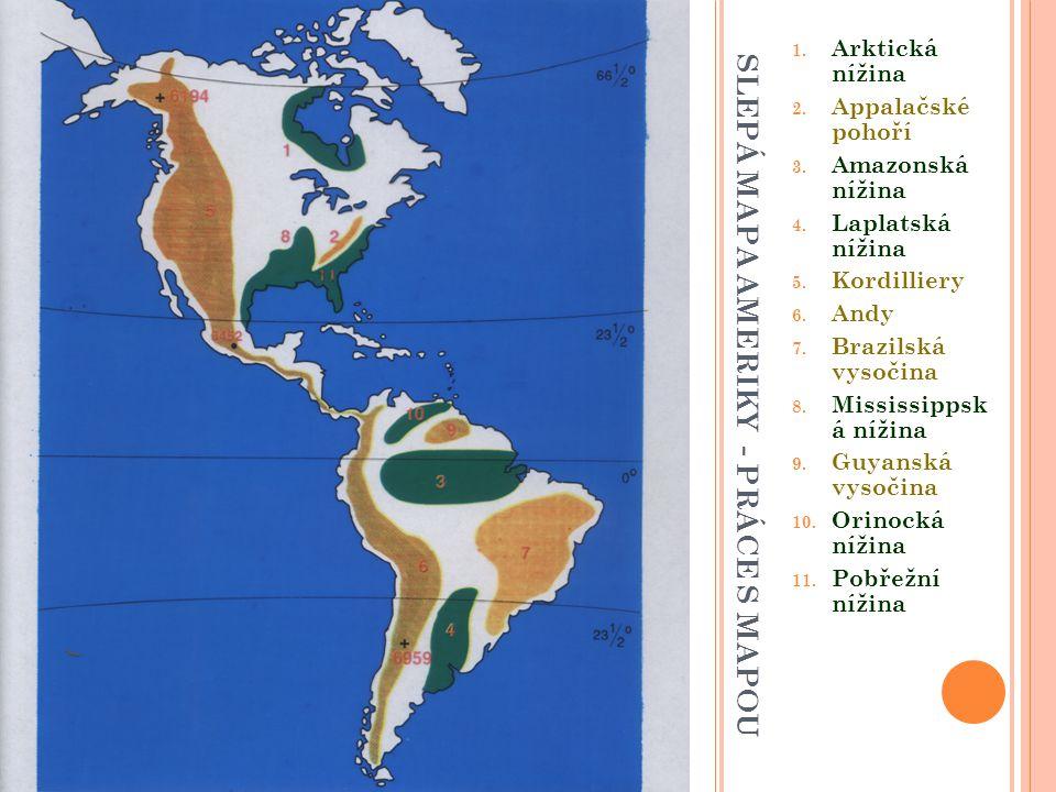 S L E P Á M A P A A M E R I K Y - P R Á C E S M A P O U 1. Arktická nížina 2. Appalačské pohoří 3. Amazonská nížina 4. Laplatská nížina 5. Kordilliery