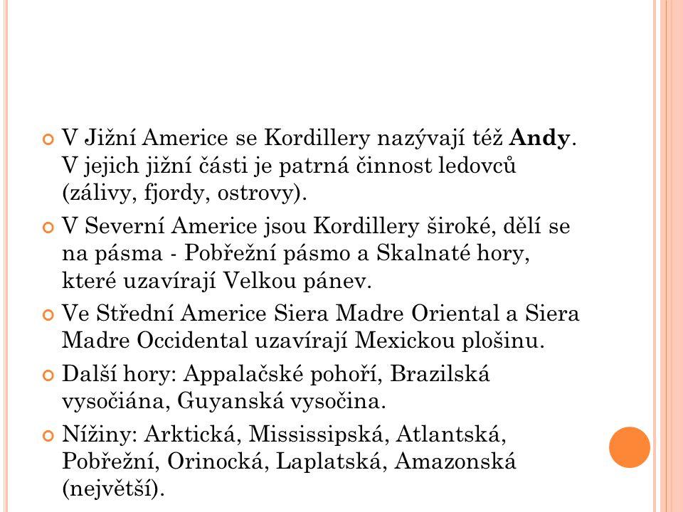 V Jižní Americe se Kordillery nazývají též Andy.