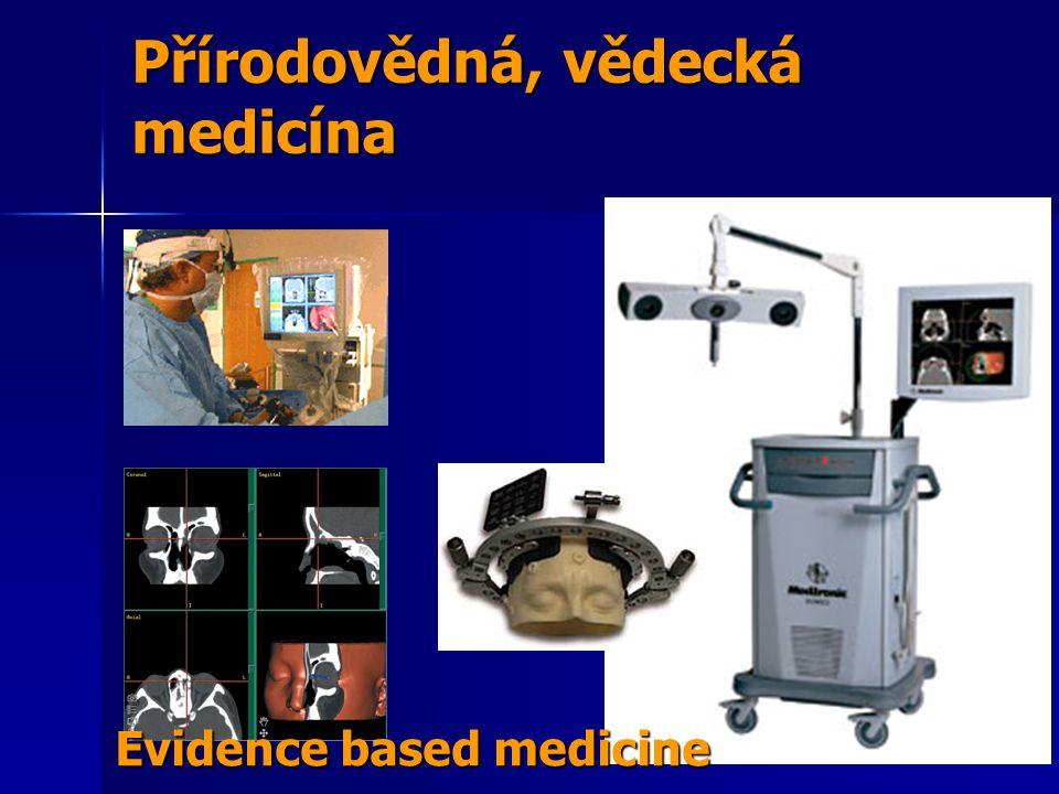 Evidence based medicine Přírodovědná, vědecká medicína