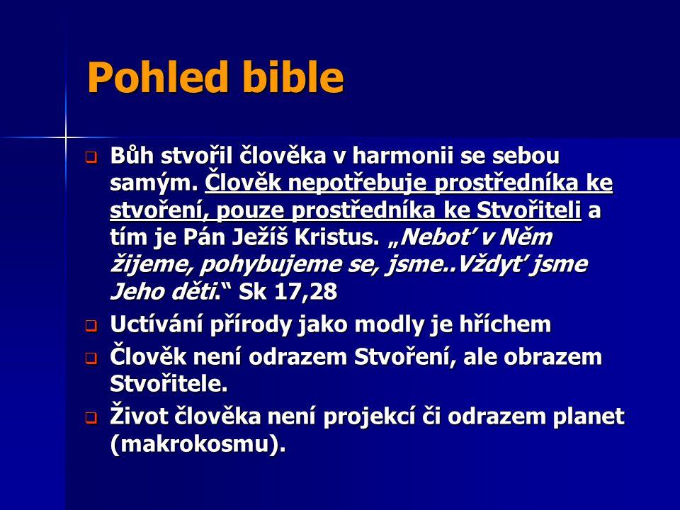 Pohled bible  Bůh stvořil člověka v harmonii se sebou samým. Člověk nepotřebuje prostředníka ke stvoření, pouze prostředníka ke Stvořiteli a tím je P