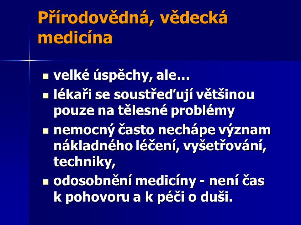 Přírodní medicína  Balneoterapie (lázeňství)  Klimatická léčba  Vodoléčba (Priesnitz, Kneipp)  Elektroléčba  Dietoterapie  Pohybová léčba, masáže  Fytoterapie