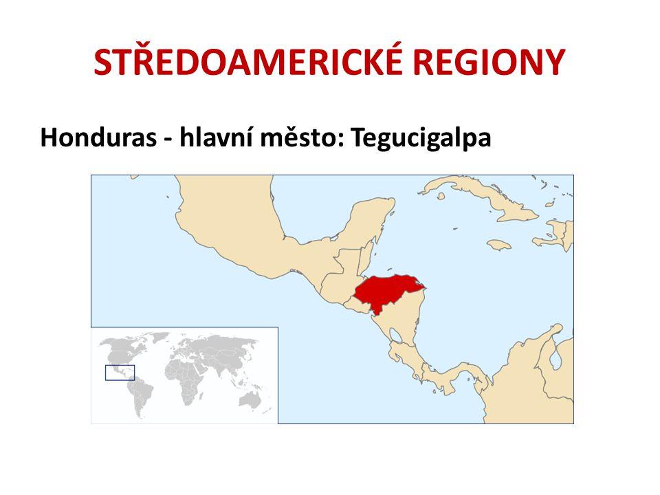 Honduras - hlavní město: Tegucigalpa