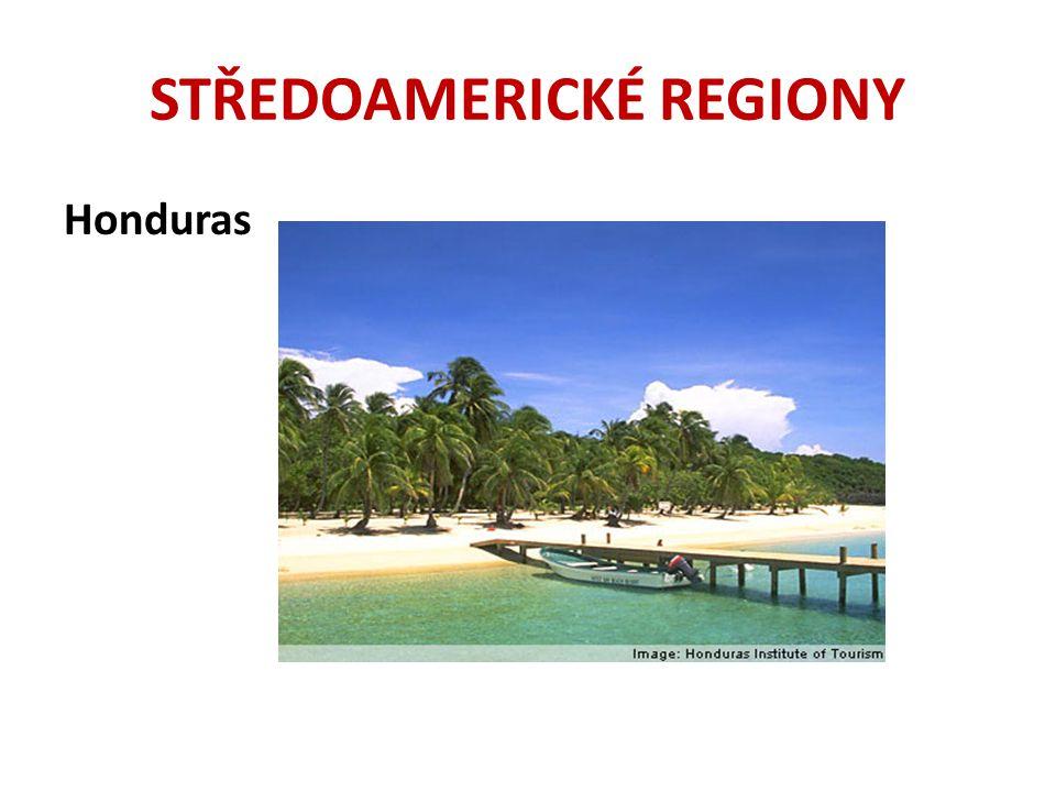 STŘEDOAMERICKÉ REGIONY Honduras
