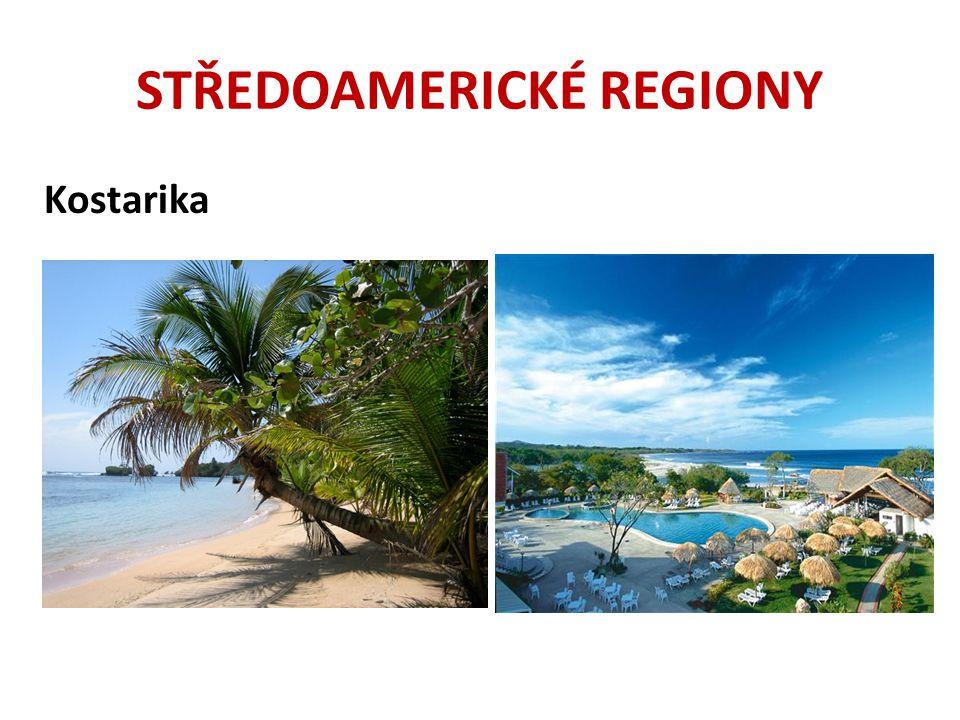STŘEDOAMERICKÉ REGIONY Kostarika