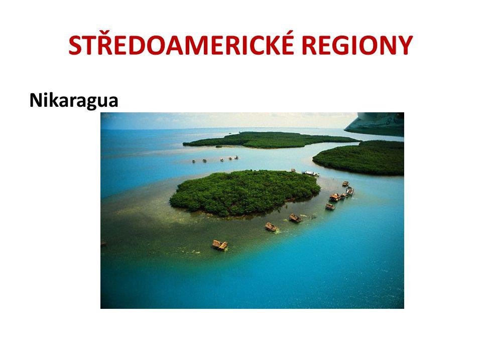 STŘEDOAMERICKÉ REGIONY Nikaragua
