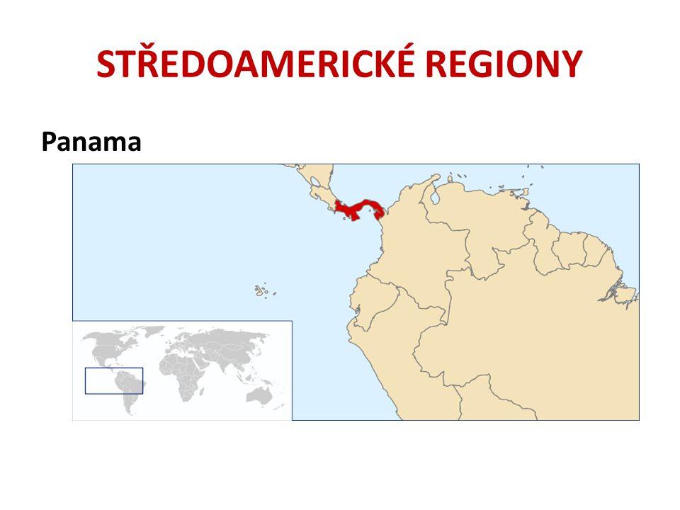 STŘEDOAMERICKÉ REGIONY Panama