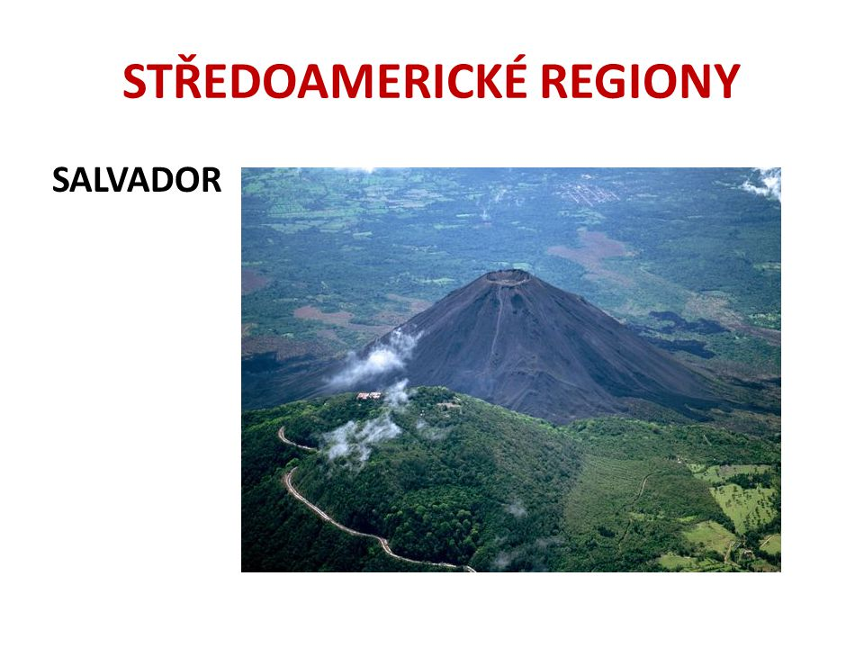 STŘEDOAMERICKÉ REGIONY SALVADOR