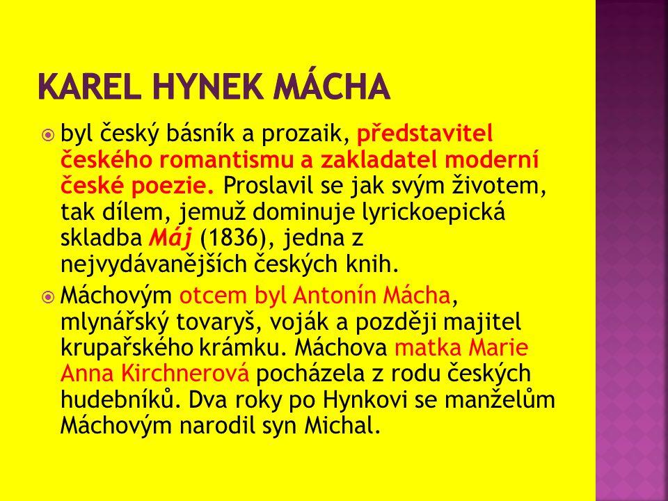  byl český básník a prozaik, představitel českého romantismu a zakladatel moderní české poezie. Proslavil se jak svým životem, tak dílem, jemuž domin