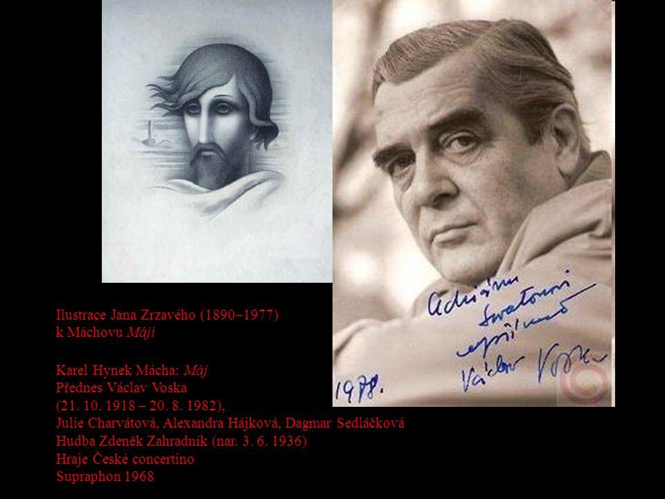 Ilustrace Jana Zrzavého (1890–1977) k Máchovu Máji Karel Hynek Mácha: Máj Přednes Václav Voska (21. 10. 1918 – 20. 8. 1982), Julie Charvátová, Alexand