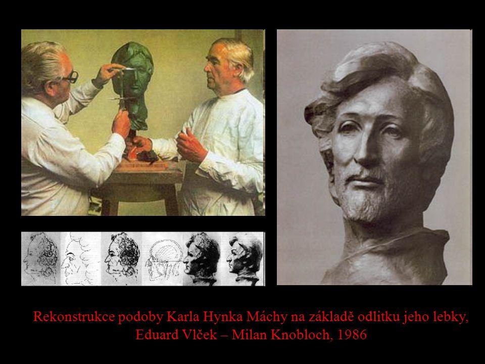 Rekonstrukce podoby Karla Hynka Máchy na základě odlitku jeho lebky, Eduard Vlček – Milan Knobloch, 1986