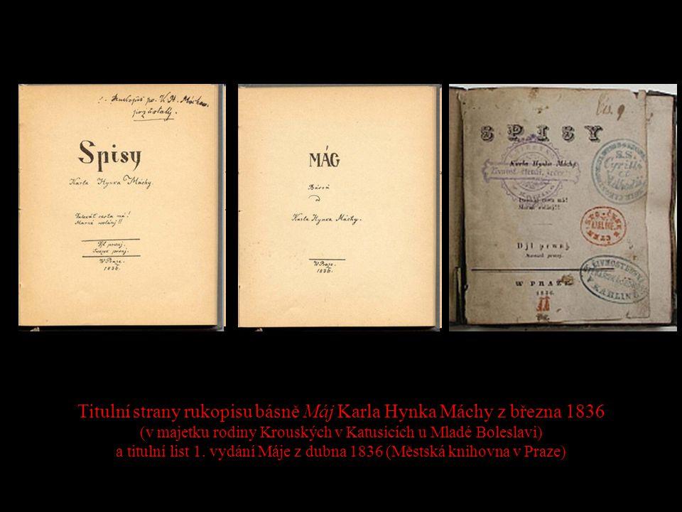 Titulní strany rukopisu básně Máj Karla Hynka Máchy z března 1836 (v majetku rodiny Krouských v Katusicích u Mladé Boleslavi) a titulní list 1. vydání